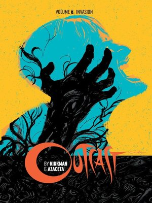 cover image of Outcast by Kirkman & Azaceta (2014), Volume 6