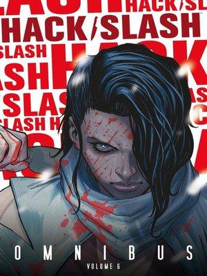 cover image of Hack/Slash (2007), Omnibus Volume 6