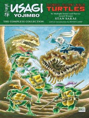 cover image of Usagi Yojimbo/Teenage Mutant Ninja Turtles: The Complete Collection