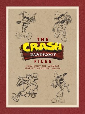 cover image of The Crash Bandicoot Files