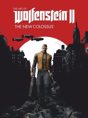 cover image of The Art of Wolfenstein II: The New Colossus