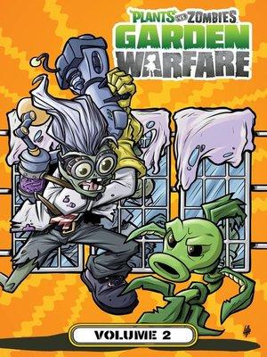 cover image of Plants vs. Zombies: Garden Warfare (2015), Volume 2