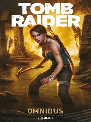 cover image of Tomb Raider (2014) Omnibus Volume 1