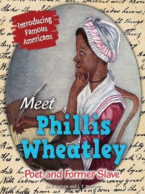 cover image of Meet Phillis Wheatley