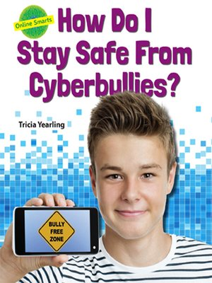 cover image of How Do I Stay Safe From Cyberbullies?