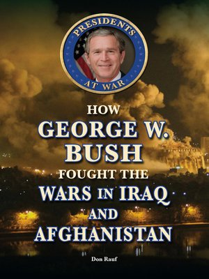 cover image of How George W. Bush Fought the Wars in Iraq and Afghanistan