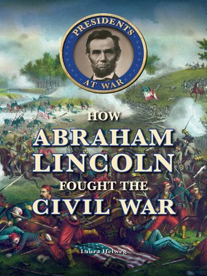 cover image of How Abraham Lincoln Fought the Civil War