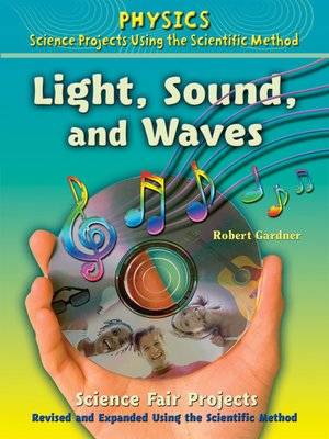 cover image of Light, Sound, and Waves Science Fair Projects, Revised and Expanded Using the Scientific Method