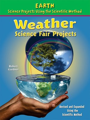 cover image of Weather Science Fair Projects, Revised and Expanded Using the Scientific Method