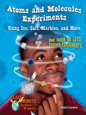 cover image of Atoms and Molecules Experiments Using Ice, Salt, Marbles, and More