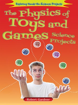 cover image of The Physics of Toys and Games Science Projects