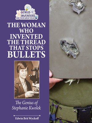 cover image of The Woman Who Invented the Thread that Stops Bullets
