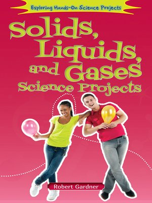 cover image of Solids, Liquids, and Gases Science Projects