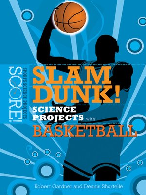 cover image of Slam Dunk! Science Projects with Basketball