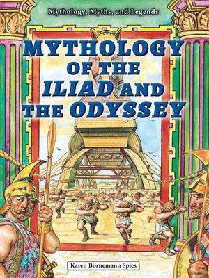 Mythology Of The Iliad And The Odyssey By Karen Bornemann