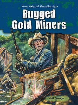 cover image of Rugged Gold Miners