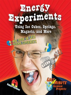 cover image of Energy Experiments Using Ice Cubes, Springs, Magnets, and More