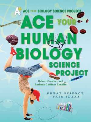 ace your human biology science project by robert gardner overdrive