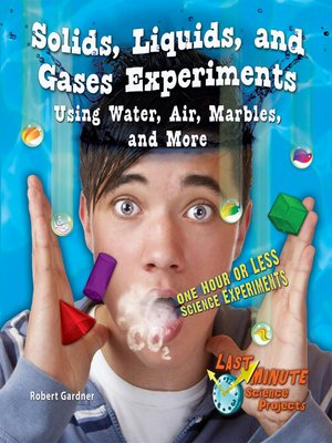 cover image of Solids, Liquids, and Gases Experiments Using Water, Air, Marbles, and More