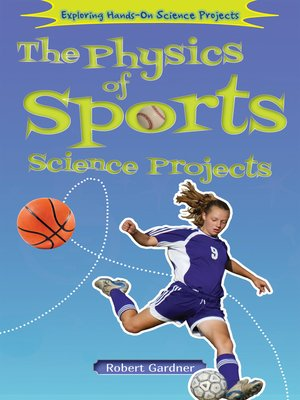 cover image of The Physics of Sports Science Projects