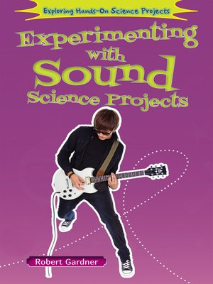 cover image of Experimenting with Sound Science Projects