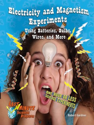 cover image of Electricity and Magnetism Experiments Using Batteries, Bulbs, Wires, and More