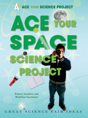 cover image of Ace Your Space Science Project