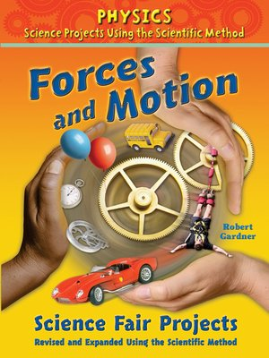 cover image of Forces and Motion Science Fair Projects, Revised and Expanded Using the Scientific Method