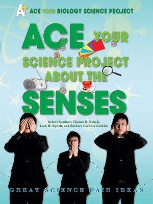 cover image of Ace Your Science Project About the Senses