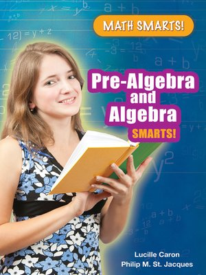 Pre-Algebra and Algebra Smarts! by Lucille Caron · OverDrive