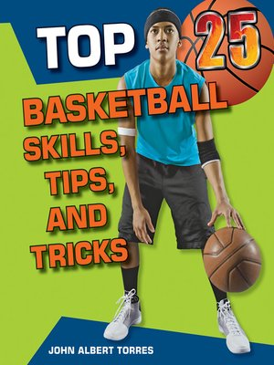 cover image of Top 25 Basketball Skills, Tips, and Tricks
