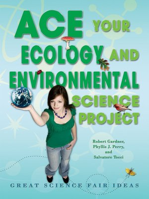 cover image of Ace Your Ecology and Environmental Science Project