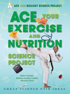 cover image of Ace Your Exercise and Nutrition Science Project