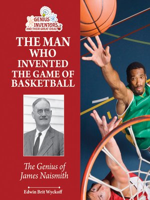 cover image of The Man Who Invented the Game of Basketball