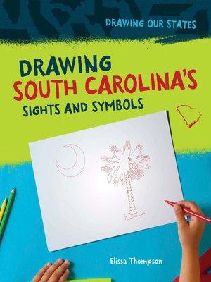 cover image of Drawing South Carolina's Sights and Symbols