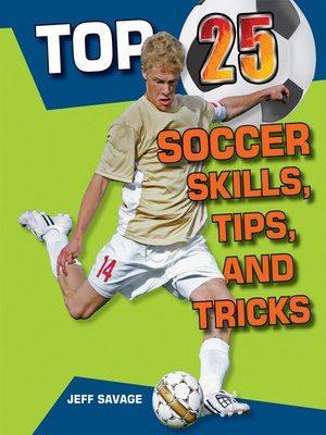 cover image of Top 25 Soccer Skills, Tips, and Tricks