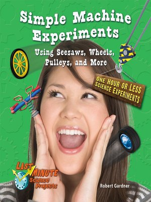 cover image of Simple Machine Experiments Using Seesaws, Wheels, Pulleys, and More