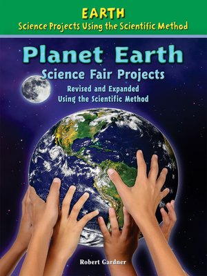 cover image of Planet Earth Science Fair Projects, Revised and Expanded Using the Scientific Method