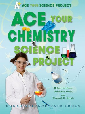 cover image of Ace Your Chemistry Science Project