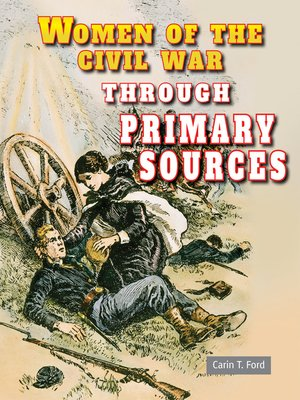 cover image of Women of the Civil War Through Primary Sources