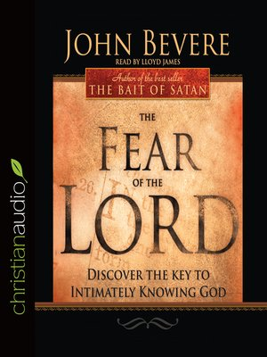John bevere overdrive rakuten overdrive ebooks audiobooks and cover image of the fear of the lord fandeluxe Gallery