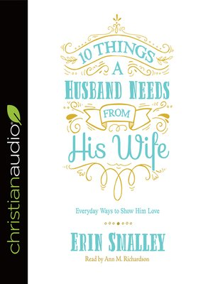 cover image of 10 Things a Husband Needs from His Wife