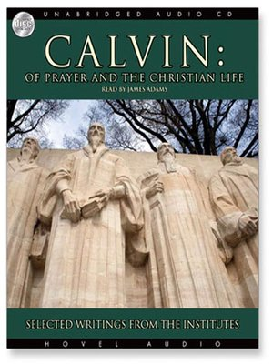 cover image of Calvin: Of Prayer and The Christian Life