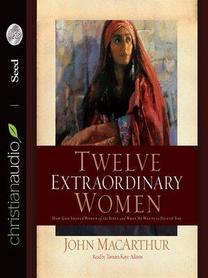 cover image of Twelve Extraordinary Women