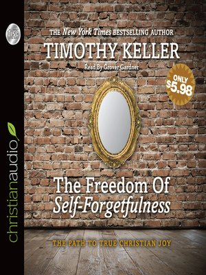 cover image of The Freedom of Self-Forgetfulness