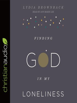 cover image of Finding God in My Loneliness