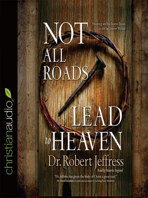 cover image of Not All Roads Lead to Heaven