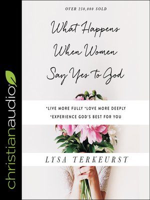 cover image of What Happens When Women Say Yes to God