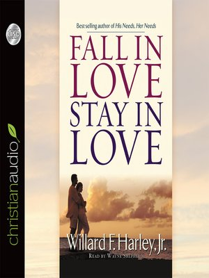 Willard f harley jr overdrive rakuten overdrive ebooks cover image of fall in love stay in love fandeluxe Image collections