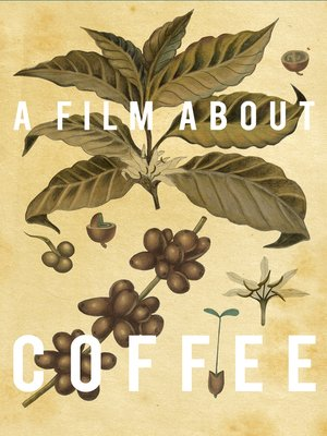 cover image of A Film About Coffee